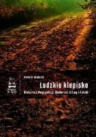 Ludzkie klepisko. Reportaże z Pogranicza: Białorusi, Litwy i Polski