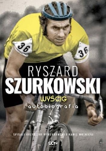 Okładka książki Ryszard Szurkowski. Wyścig
