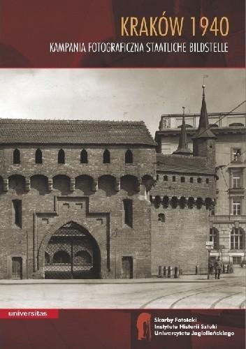 Okładka książki Kraków 1940. Kampania fotograficzna Staatliche Bildstelle