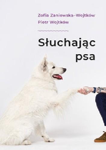 Okładka książki Słuchając psa