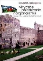 Mityczne przestrzenie nacjonalizmu. Historia i mit w walijskiej ideologii narodowej