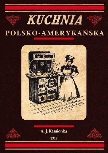 Kuchnia Polsko Amerykańska Jedyna Odpowiednia Książka