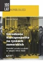 Odrodzona Rzeczpospolita na rynkach zamorskich. Handel polsko-arabski w latach 1918-1939