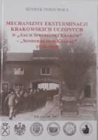 """Mechanizmy eksterminacji krakowskich uczonych w """"Akcji Specjalnej Kraków"""" - """"Sonderaktion Krakau"""" 1939-1945"""