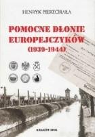 Pomocne dłonie Europejczyków (1939-1944)