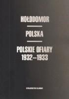Hołodomor. Polska. Polskie ofiary 1932-1933
