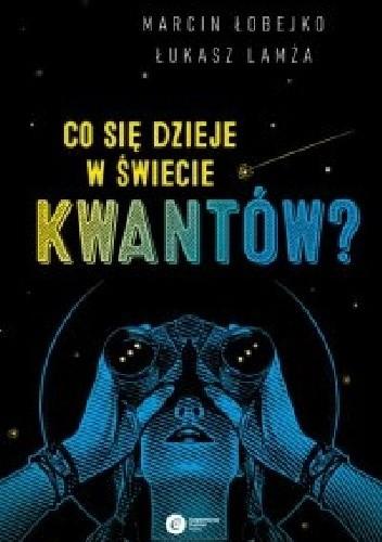 Okładka książki Co się dzieje w świecie kwantów?