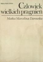 Człowiek wielkich pragnień. Matka Marcelina Darowska 1827-1911