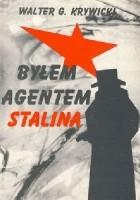 Byłem agentem Stalina