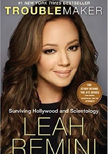 Okładka książki Troublemaker: Surviving Hollywood and Scientology
