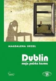 Okładka książki Dublin. Moja polska karma