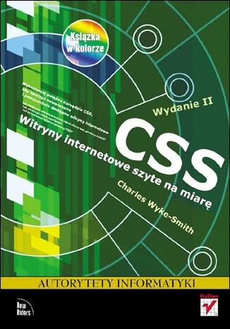 Okładka książki CSS. Witryny internetowe szyte na miarę. Autorytety informatyki. Wydanie II