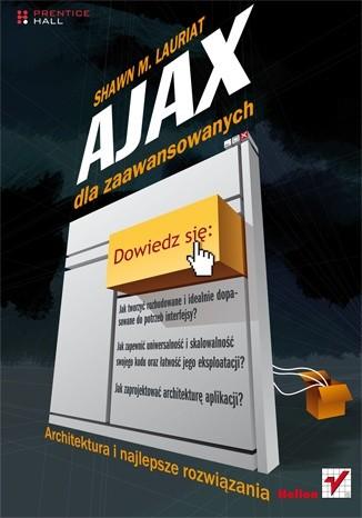 Okładka książki Ajax dla zaawansowanych. Architektura i najlepsze rozwiązania