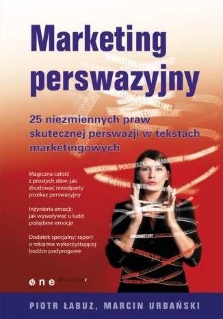 Okładka książki Marketing perswazyjny. 25 niezmiennych praw skutecznej perswazji w tekstach marketingowych