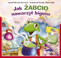 Okładka książki Jak Żabcio nawarzył bigosu