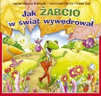Okładka książki Jak Żabcio w świat wywędrował