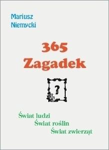 Okładka książki 365 zagadek. Świat ludzi. Świat roślin. Świat zwierząt