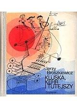 Okładka książki Kluska, Kefir i Tutejszy