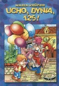 Okładka książki Ucho, dynia, sto dwadzieścia pięć!