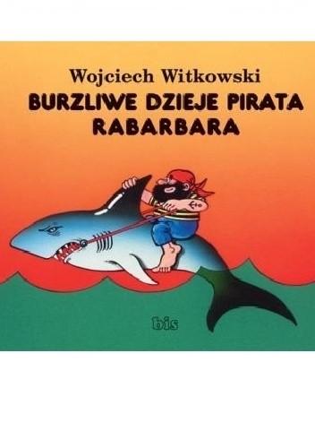 Okładka książki Burzliwe dzieje pirata Rabarbara