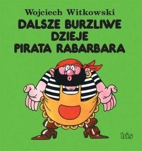 Okładka książki Dalsze Burzliwe Dzieje Pirata Rabarbara