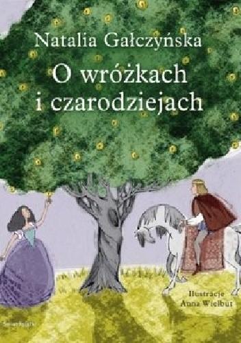 Okładka książki O wróżkach i czarodziejach