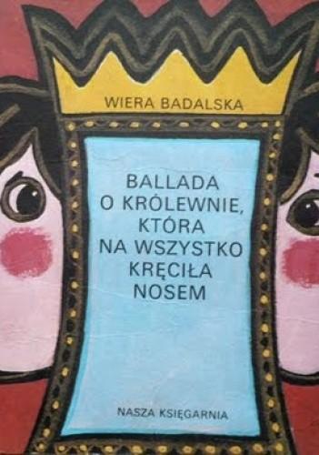 Okładka książki Ballada o królewnie, która na wszystko kręciła nosem