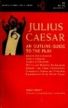 Okładka książki Julius Caesar : an outline-guide to the play / by William Shakespeare.