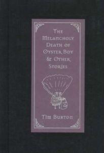 Okładka książki The Melancholy Death of Oyster Boy: And Other Stories