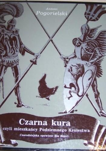 Okładka książki Czarna kura czyli mieszkańcy Podziemnego Królestwa
