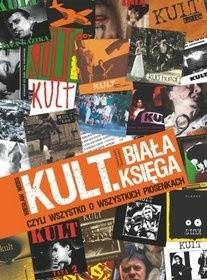 Okładka książki Kult. Biała księga czyli wszystko o wszystkich piosenkach