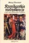 Okładka książki Kronikarskie niedyskrecje czyli życie prywatne Piastów