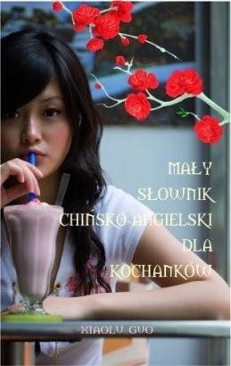 Okładka książki Mały słownik chińsko-angielski dla kochanków