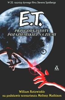 Okładka książki E.T.: Przygody istoty pozaziemskiej na Ziemi