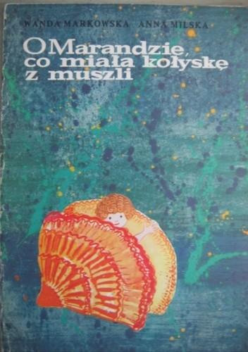Okładka książki O Marandzie, co miała kołyskę z muszli