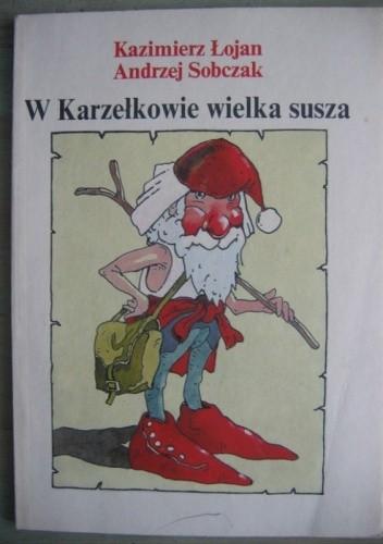Okładka książki W Karzełkowie wielka susza