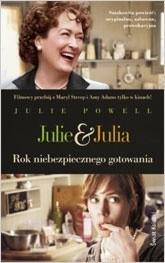 Okładka książki Julie & Julia. Rok niebezpiecznego gotowania