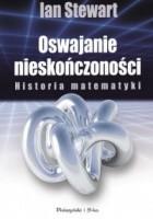 Oswajanie nieskończoności. Historia matematyki