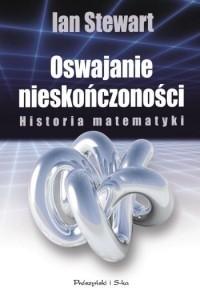 Okładka książki Oswajanie nieskończoności. Historia matematyki