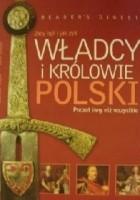 Władcy i królowie Polski: Jacy byli i jak żyli: Poczet inny niż wszystkie