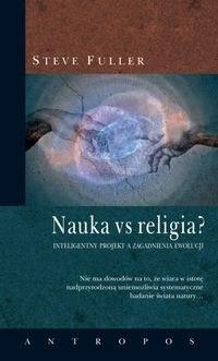Okładka książki Nauka vs religia? Inteligentny projekt a zagadnienia ewolucji