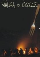 Walka o ogień. Jak gotowanie stworzyło człowieka