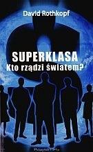Okładka książki Superklasa. Kto rządzi światem?