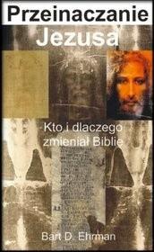 Okładka książki Przeinaczanie Jezusa.  Kto i dlaczego zmieniał Biblię