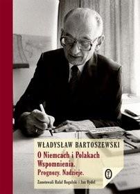 Okładka książki O Niemcach i Polakach. Wspomnienia. Prognozy. Nadzieje