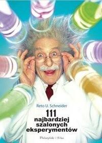 Okładka książki 111 najbardziej szalonych eksperymentów