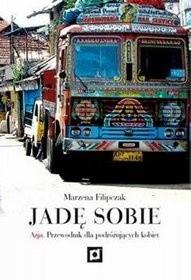 Okładka książki Jadę sobie. Azja. Przewodnik dla podróżujących kobiet
