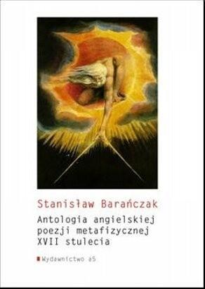 Okładka książki Antologia angielskiej poezji metafizycznej XVII stulecia