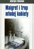 Maigret i trup młodej kobiety