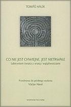 Okładka książki Co nie jest chwiejne, jest nietrwałe: Labiryntem świata z wiarą i wątpliwościami